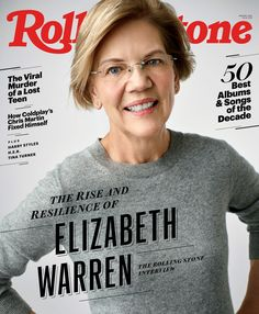 Elizabeth Warren, the 'Rolling Stone' Interview. Plus the best albums and songs of the decade, and how Lindsey Graham lost his way. Wine Magazine, People Magazine, Teen Songs, Pop Culture References, Chris Martin, Elizabeth Warren, Influential People, Best Albums, Running For President