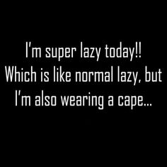 Paltry Puns: super weekend. #lazy #weekend
