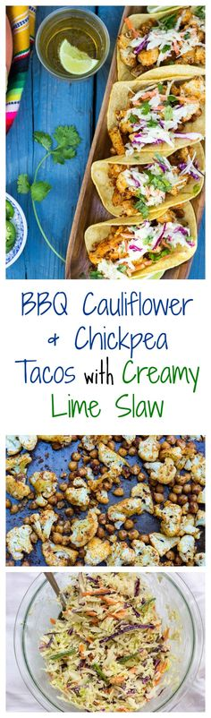 BBQ Cauliflower & Chickpea Tacos with Creamy Lime Slaw. Filling, delicious, and flavorful vegetarian tacos! {gluten free, vegan}-YES Veggie Recipes, Mexican Food Recipes, Whole Food Recipes, Vegetarian Recipes, Cooking Recipes, Healthy Recipes, Lime Recipes, Healthy Foods, Vegan Foods