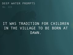 Odd Prompts For Odd StoriesText: It was tradition for children...