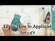 Learn How to Appliqué with Shabby Fabrics - Part 5: Pre-Assembling your Appliqué Shapes - YouTube