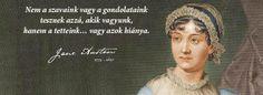 Jane Austen idézete tetteink jelentőségéről. A kép forrása: Városi Könyvtár # Facebook Jane Austen, Quotes, Movies, Movie Posters, Life, Wallpapers, Facebook, Quotations, Films