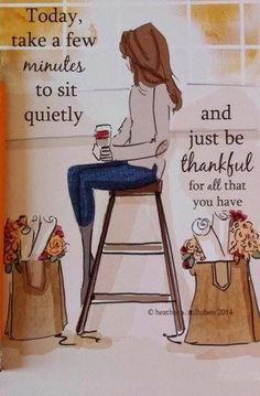 Today, take a few minutes to sit quietly and just be thankful for all that you have. Great Quotes, Quotes To Live By, Me Quotes, Motivational Quotes, Inspirational Quotes, Good Thoughts, Positive Thoughts, Positive Quotes, Positive Affirmations