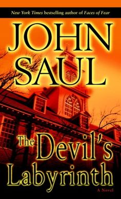 Bestseller Books Online The Devil's Labyrinth: A Novel John Saul $7.99  - http://www.ebooknetworking.net/books_detail-0345487044.html