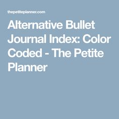 Alternative Bullet Journal Index: Color Coded - The Petite Planner