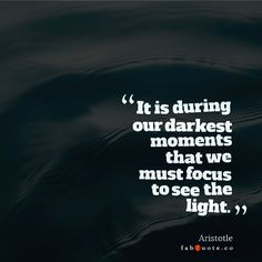 """Aristotle """"Focus to see the light"""" Quote"""