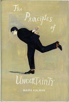 """The Principles of Uncertainty"" 2009, Penguin, Maira Kalman"