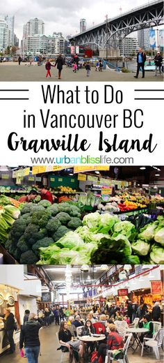 Travel to Vancouver BC: What to Do in Granville Island, on UrbanBlissLife.com.