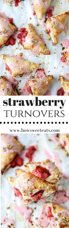 the EASIEST Strawberry Pistachio Turnovers! I howsweeteats.com