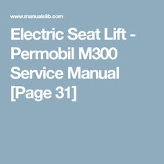 Electric Seat Lift - Permobil M300 Service Manual [Page 31]