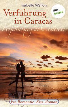 "Schon bei ihrer ersten Begegnung entbrennt die Leidenschaft – der ROMATIC-KISS-Roman ""Verführung in Caracas"" von Isabelle Wallon im eBook bei dotbooks. Mehr Informationen: http://www.dotbooks.de/e-book/273991/verfuehrung-in-caracas"