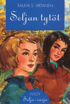 Rauha S. Virtasen Selja-sarja (Kuvan Seljan tytöt -kirja ja Tapaamme Seljalla löytyy jo)