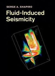 Fluid-induced Seismicity By Serge A. Shapiro