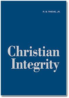 R. B. Thieme, Jr., Bible Ministries — Christian Integrity ** Bible Doctrine, Powerful Words, Integrity, Ministry, Christianity, Coding, Wisdom, Bible Studies, Consistency