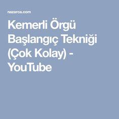 Kemerli Örgü Başlangıç Tekniği (Çok Kolay) - YouTube