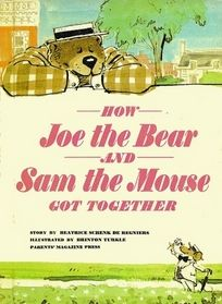 How Joe the Bear and Sam the Mouse GOT TOGETHER ~