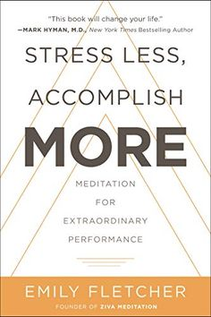 *Read [PDF] Books Stress Less, Accomplish More: Meditation for Extraordinary Performance By Emily Fletcher books Meditation Books, Meditation Benefits, Mindfulness Meditation, Learn Meditation, Meditation Retreat, Free Reading, Reading Lists, Book Lists, New York Times