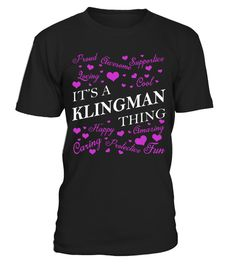 """# Its a KLINGMAN Thing - Name Shirts .    It's a KLINGMAN Thing Name ShirtsSpecial Offer, not available anywhere else!Available in a variety of styles and colorsBuy yours now before it is too late! Secured payment via Visa / Mastercard / Amex / PayPal / iDeal How to place an order  Choose the model from the drop-down menu Click on """"Buy it now"""" Choose the size and the quantity Add your delivery address and bank details And that's it!"""