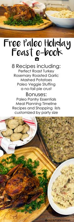 This FREE Paleo Holiday Feast ebook  will help you plan a delicious and healthy paleo Thanksgiving dinner or Christmas supper. This guide contains:      Paleo Pantry Essentials     Holiday Feast Timeline     Perfect Roast Turkey     Easy Grain-Free Gravy     Garlic-Herb Plantain Dinner Rolls     Rosemary Roasted Garlic Mashed Potatoes     Paleo Veggie Stuffing     Tips for the Perfect Paleo Pie     2 Paleo Pie Crust Recipes     Roasted Sweet Potato Pie Filling     Paleo Apple Crumble Pie…