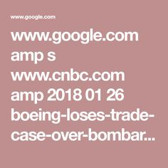 www.google.com amp s www.cnbc.com amp 2018 01 26 boeing-loses-trade-case-over-bombardier-passenger-jets.html