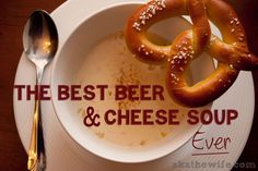 The Best Beer & Cheese Soup