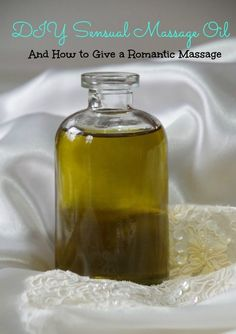 DIY Sensual Massage Oil and tips for giving a romantic massage