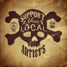 Support Your Local Artists by Ted Dollar