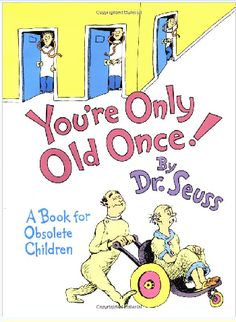 """A 60th Birthday Gift for Mom: """"You're Only Old Once!: A Book for Obsolete Children"""" Book by Dr. Seuss @ Amazon"""