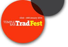 6 Unmissable Acts at Temple Bar Trad Festival, 22nd - 26th January 2014 - TradConnect