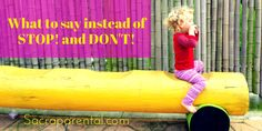 Saying 'no' and 'don't' aren't effective ways of communicating with kids. Want some better ideas? Here are some great tips and scripts for gentle parenting.