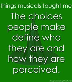 Things Musicals Taught Me! Wicked wicked wicked!!!!<3