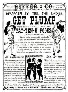 "Get plump - available after Jan 3,1891. ""Honest fleshiness of form"" - It is all about perspective. And you think society doesn't effect you and you are an independent thinker? Yea right."
