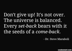 Inspirational Quote: Don't give up! It's not over. The...