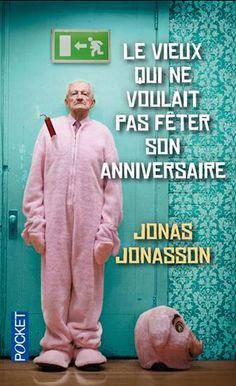 Le Vieux qui ne voulait pas fêter son anniversaire - JONAS JONASSON #renaudbray #livre #book