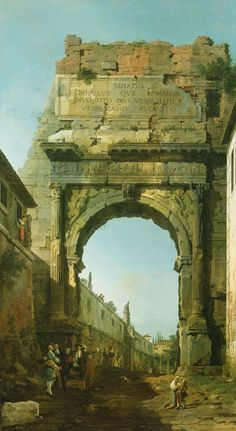 Reproduction Painting Canaletto Rome: the Arch of Titus, Hand-Painted Reproductions Art Oil On Canvas Italian Paintings, Old Paintings, Jean Antoine Watteau, Francesco Guardi, Arch Of Titus, Art Antique, Medieval Life, Oil Painting Reproductions, Classical Art