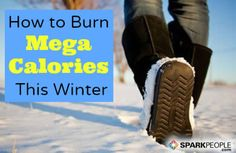 10 Ways to Melt Mega Calories in Winter Weather via @SparkPeople