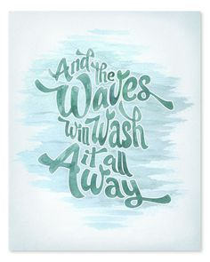 The Waves Will Wash it Away Art Print // 8x10. $16.00, via Etsy.