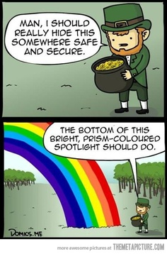 Leprechaun Logic---Seemed like a good idea at the time!!