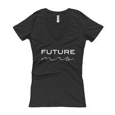 Future Mrs. Short Sleeve V-Neck T-Shirt - Bride t-shirt - Engagement gift - Get the shirt here: https://shopthebridetribe.com/collections/t-shirts/products/future-mrs-short-sleeve-women-s-v-neck-t-shirt