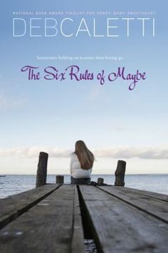 The six rules of maybe-- Deb Caletti