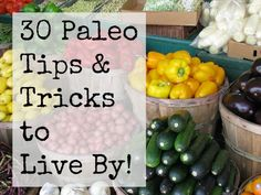 30 Paleo Tips & Tricks to Live By!   Rubies & Radishes #paleo #tips