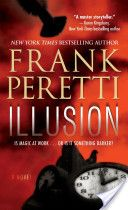 Illusion by Frank Peretti (pretty cool how it was set in Coeur d'Alene and Hayden, Idaho!)  Exciting read!  :)