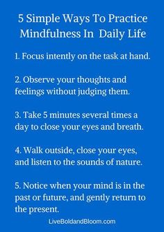Mindfulness- I must remember to be present in my own life first.