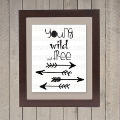 Arrows Nursery Room Art Young Wild and Free by WhitetailDesigns, $8.00