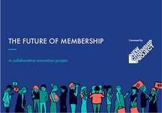 future-of-membership Innovation, Future, Projects, Log Projects, Future Tense, Blue Prints