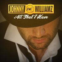 All That I Have by Johnny Williamz on SoundCloud