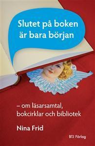 Slutet på boken är bara början - om läsarsamtal, bokcirklar och bibliotek