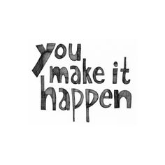 Background Text You Make it Happen Art Print by Virginia Kraljevic |... ❤ liked on Polyvore