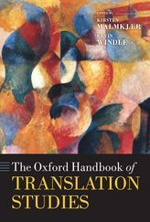 The Oxford handbook of translation studies / edited by Kirsten Malmkjaer and Kevin Windle