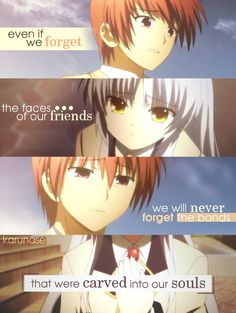 """""""Even if we forget the faces of our friends, we will never forget the bonds that were carved into our souls..""""    Anime: Angel Beats! (2010)    © edited by Karunase    karunase.tumblr.com"""